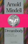 Dreambody The Body's Role in Revealing the Self