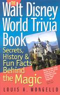 Walt Disney World Trivia Book Secrets, History & Fun Facts Behind the Magic