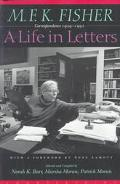 M.F.K. Fisher a Life in Letters Correspondence 1929-1991