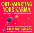 Out-Smarting Your Karma And Other Preordained Conditions