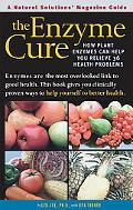 Enzyme Cure How Plant Enzymes Can Help You Relieve 36 Health Problems