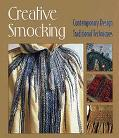 Creative Smocking Contemporary Design, Traditional Techniques