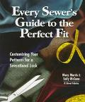 Every Sewer's Guide to the Perfect Fit Customizing Your Patterns for a Sensational Look