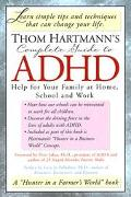 Thom Hartmann's Complete Guide to Adhd Help for Your Family at Home, School and Work