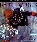 The Sports Art of Bart Forbes: Golf, Baseball, Football, Basketball, Olympics, Boxing