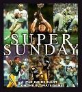 Super Sunday: The inside Slant on the Ultimate Game