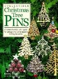 Collectible Christmas Tree Pins : A Comprehensive Price Guide for Vintage and Contemporary H...