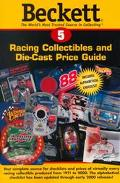 Beckett Racing Collectibles and Die-Cast Price Guide: The World's Most Trusted Source in Col...
