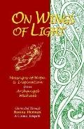 On Wings of Light Messages of Hope & Inspiration from Archangel Michael
