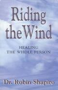 Riding the Wind Healing the Whole Person