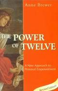 Power of Twelve A New Approach to Personal Empowerment
