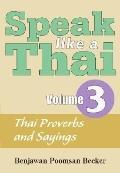 Speak like a Thai: Volume 3: Thai Proverbs and Sayings