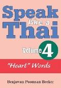 Speak Like a Thai, Volume 4: Heart Words [With Booklet]