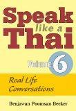 Speak Like a Thai, Vol. 6: Real Life Conversations