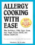 Allergy Cooking With Ease The No Wheat, Milk, Eggs, Corn, Soy, Yeast, Sugar, Grain and Glute...