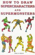 How to Draw Supercharacters and Supermonsters