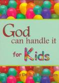 God Can Handle It ... for Kids