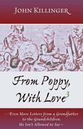 From Poppy, With Love 3: Even More Letters from a Grandfather to the Grandchildren He Isn't ...