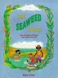 Seaweed Book How to Find and Have Fun With Seaweed