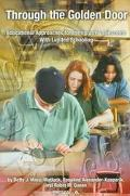 Through the Golden Door Educational Approaches for Immigrant Adolescents With Limited Schooling