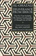 Deliverance from Error An Annotated Translation of Al-Munqidh Min Al Dalal and Other Relevan...
