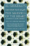 Marvels of the Heart Al-Ghazali's Science of the Spirit