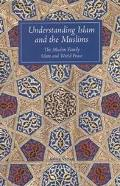 Understanding Islam and the Muslims The Muslim Family and Islan and World Peace