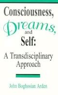 Consciousness, Dreams, and Self: A Transdisciplinary Approach