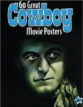 60 Great Cowboy Movie Illustrated History of Movies