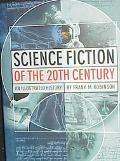 Science Fiction of the 20th Century: An Illustrated History