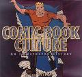 Comic Book Culture An Illustrated History