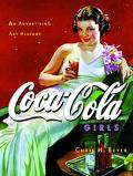 Coca-Cola Girls: An Advertising Art History - Chris H. Beyer - Hardcover
