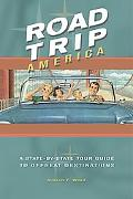 Road Trip America A State-By-State Tour Guide to Offbeat Destinations