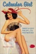 Calendar Girl Sweet & Sexy Pin-Ups of the Postwar Era