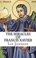 Man on a Mission : The Supernatural Life of Francis Xavier