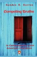 Competing Truths in Contemporary Latin American Literature : Narrating Otherness, Marginalit...