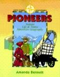 Pioneers: Nature, Life and Times, and American Geography - Amanda Bennett - Paperback