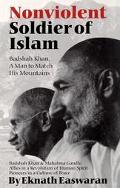 Nonviolent Soldier of Islam Badshah Khan - A Man to Match His Mountains