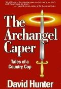 Archangel Caper Tales of a Country Cop
