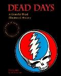Dead Days: A Grateful Dead Illustrated History: Commemorative Edition - Herb Greene - Paperb...