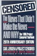 Censored The News That Didn't Make the News-And Why  The 1996 Project Censored Yearbook