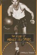 House of Moses All-Stars A Novel