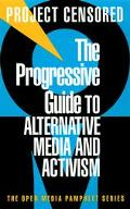 Progressive Guide to Alternative Media and Activism Project Censored