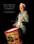 Making of a Drum Company The Autobiography of William E. Wudwig II