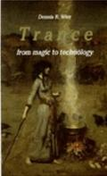 Trance : From Magic to Technology - Dennis R. Wier - Paperback