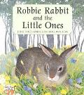 Robbie Rabbit and the Little Ones