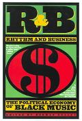 R&B Rhythm And Business The Political Economy Of Black Music