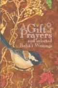 Gift of Prayers : And Selected Baha'i Writings