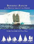 Building Badger : & the Benford Sailing Dory Designs