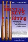 Mental Keys to Hitting A Handbook of Strategies for Performance Enhancement